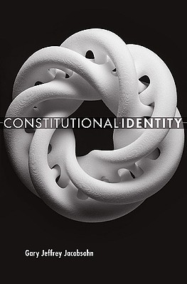 Constitutional Identity By Jacobsohn, Gary J.